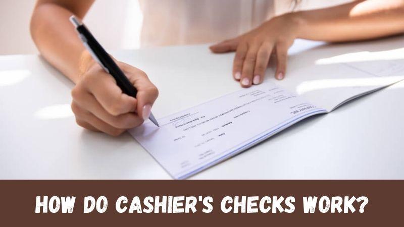 How Do Cashier's Checks Work
