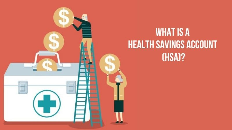 What Is a Health Savings Account (HSA)